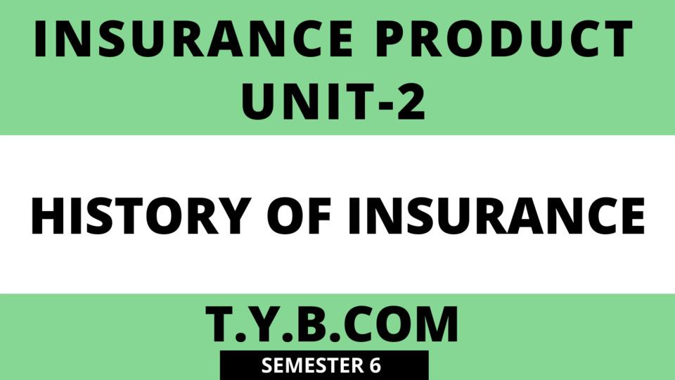 UNIT-2 : History of Insurance