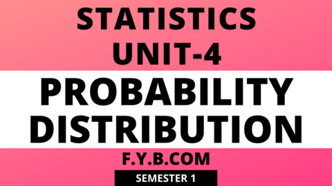 UNIT-4 CH-1 Probability Distribution