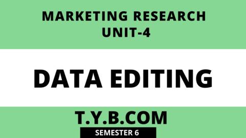 Unit-4 Data Editing
