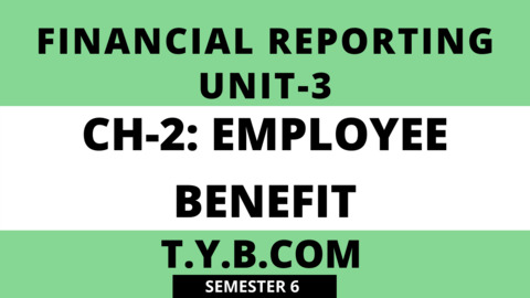 UNIT-3 CH-2 EMPLOYEE BENEFITS