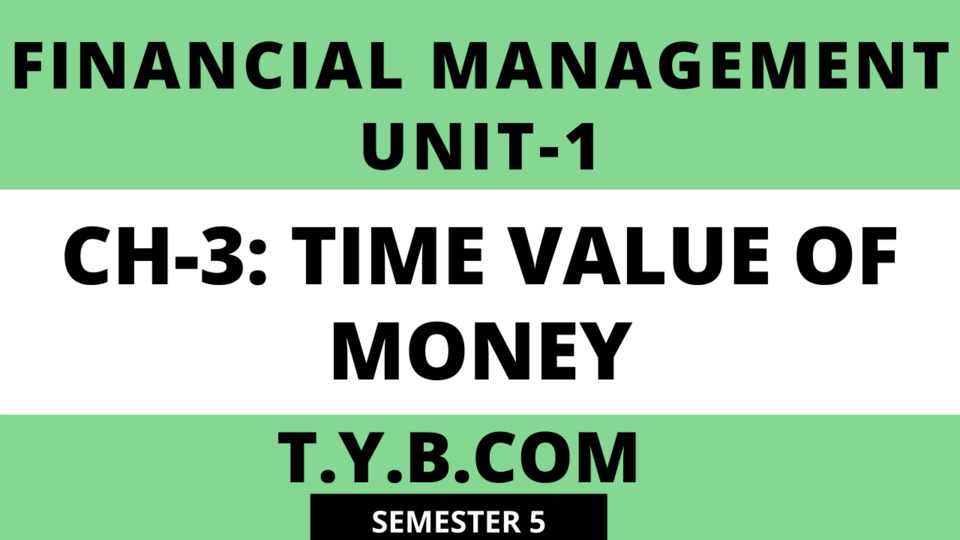 Unit-1 Ch-3 Time Value of Money
