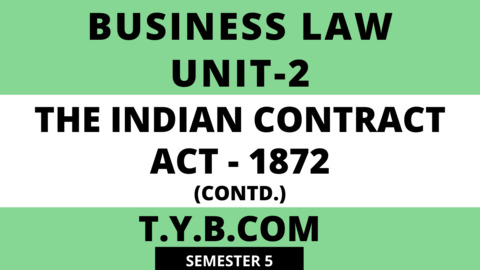 Unit-2 The Indian Contract Act-1872(Contd.)