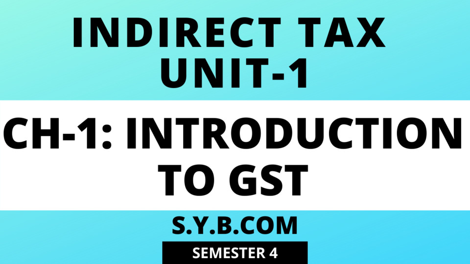 UNIT-1 CH-1 Inroduction to GST