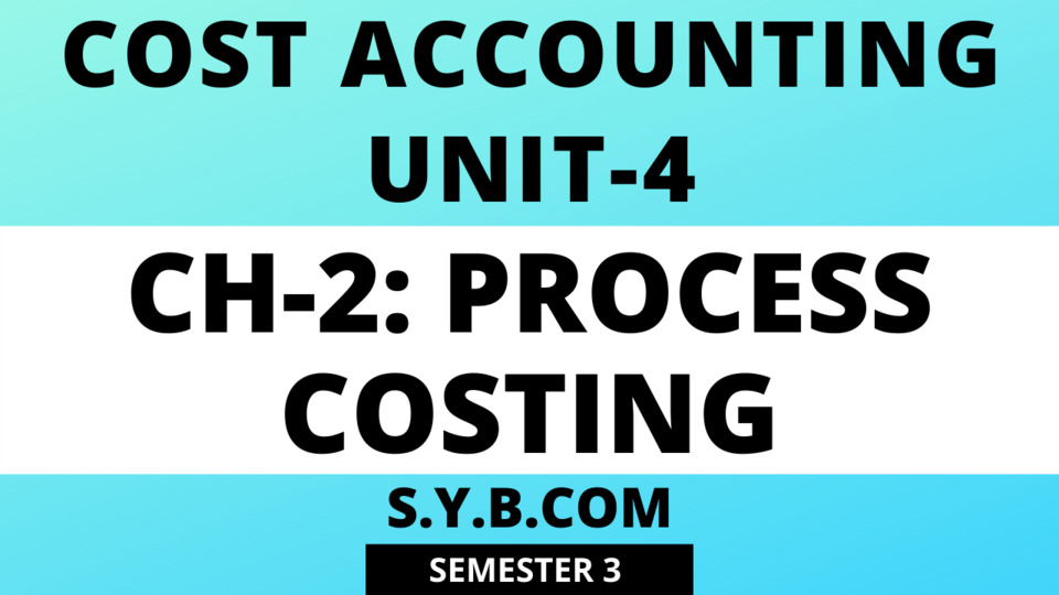 Unit-4 Ch-2 Process Costing