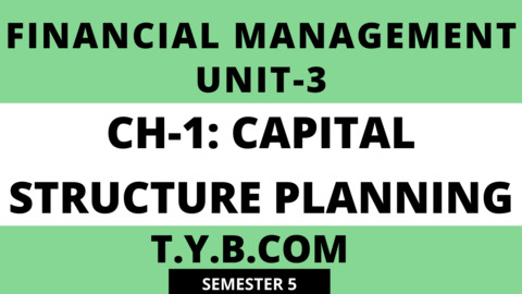 Unit-3 Ch-1 Capital Structure Planning