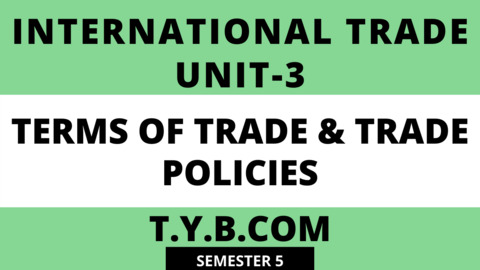 Unit-3 Terms of Trade & Trade Policies
