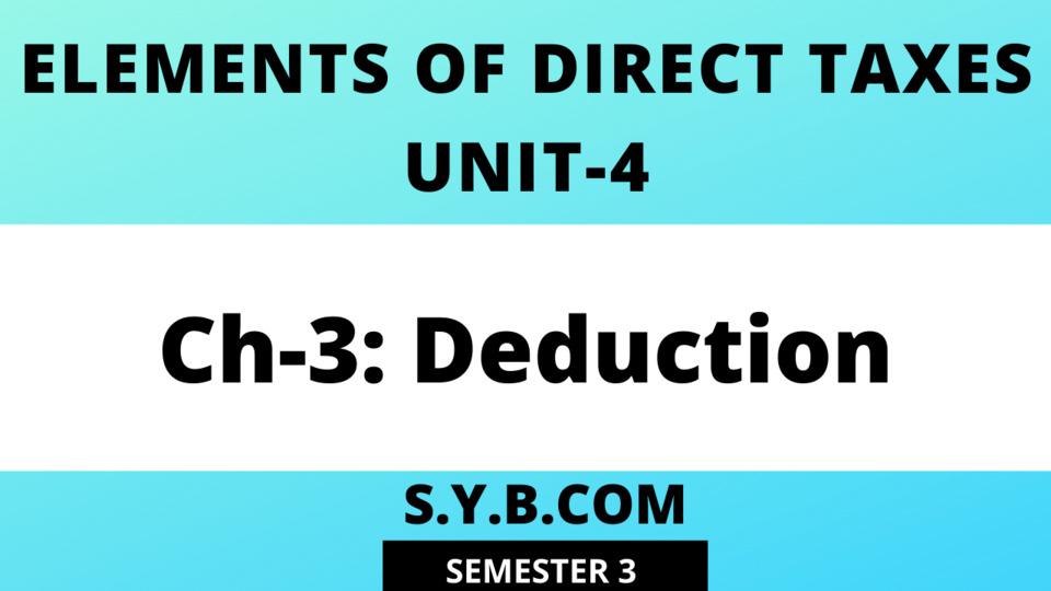 Unit-4 CH-3 Deduction