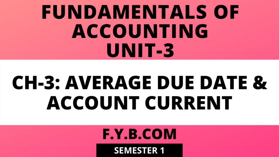 Unit-3 Ch-3 Average Due Date & Account Current
