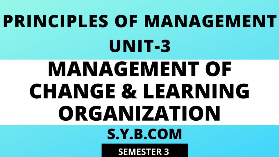 Unit-3 Management of Change & Learning Organization