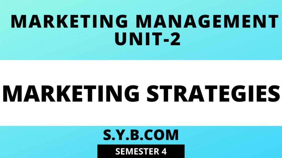 UNIT-2 Marketing Strategies