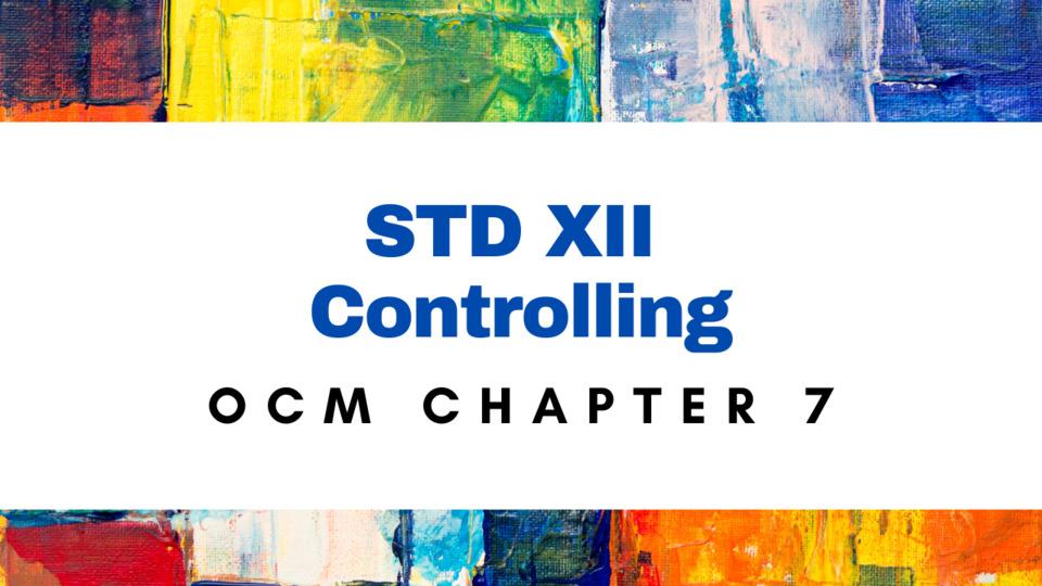 XII - OCM - CH - 7 - Controlling