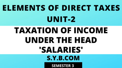 Unit-2 Taxation of Income under the Head 'Salaries'