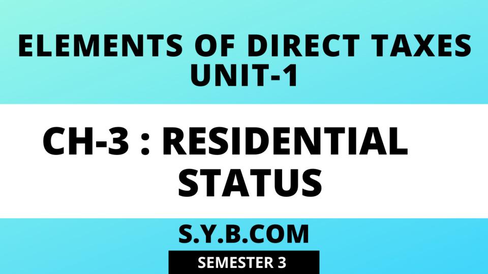 UNIT-1 CH-3 Residential Status