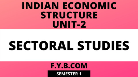 Unit-2 Sectoral Studies