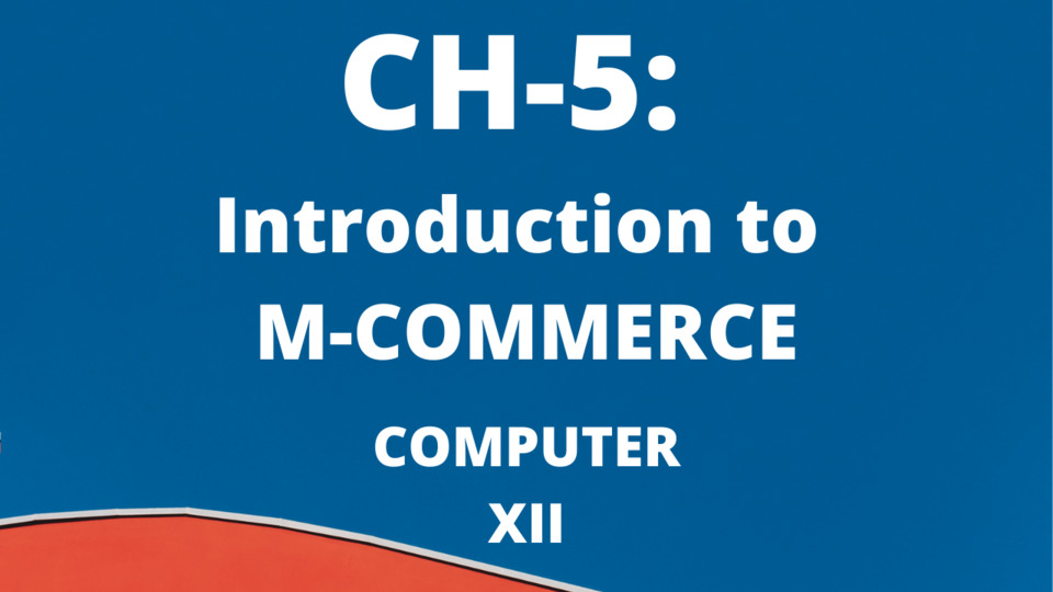 Ch-5: Introduction to M-COMMERCE