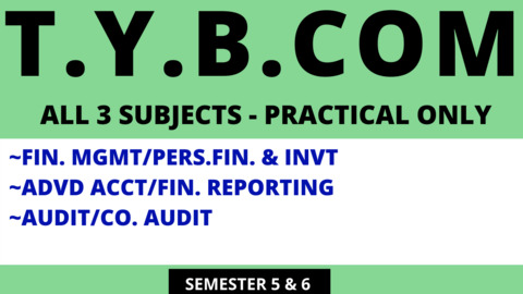 TY BCOM - THREE PRACTICAL SUBJECTS