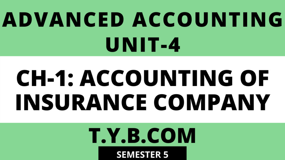 Unit-4 Ch-1 Accounting of Insurance Company