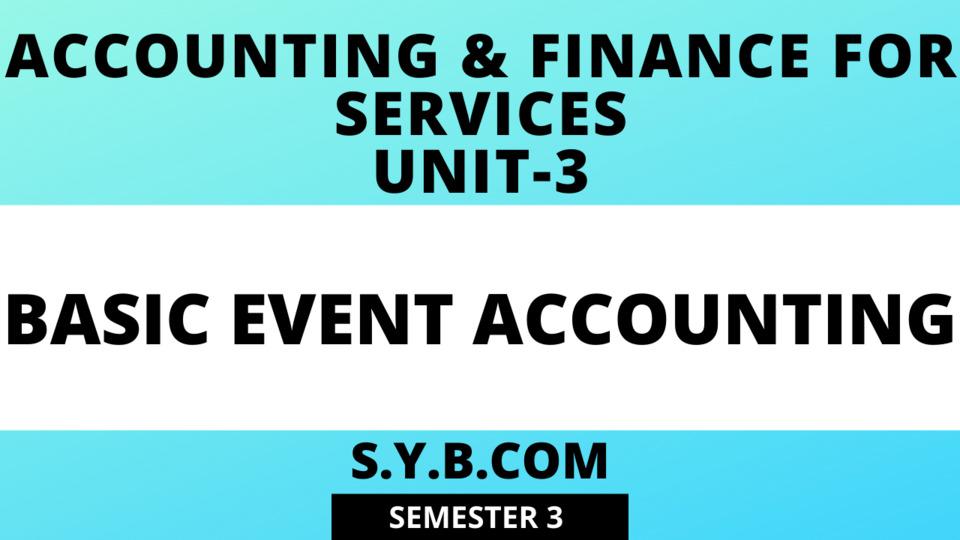 Unit-3 Basic Event Accounting