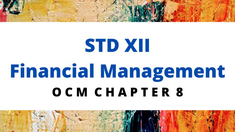 XII - OCM - CH - 8 Financial Management