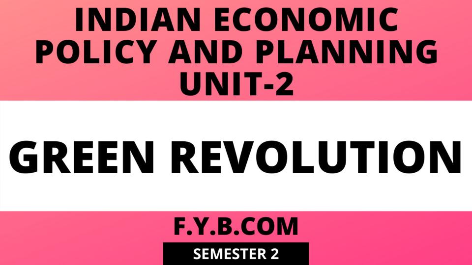 Unit-2 Green Revolution