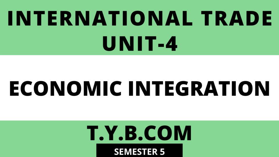 Unit-4 Economic Integration