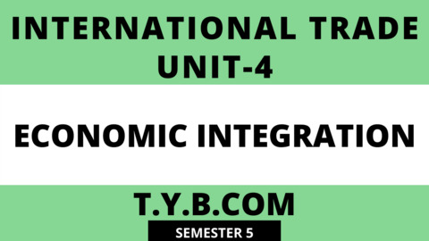 Unit-4 Economic Integration