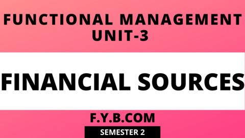 Unit-3 Financial Sources