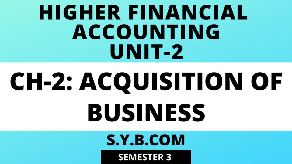 Unit-2 Ch-2 Acquisition of Business