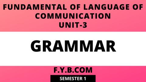 Unit-3 GRAMMER
