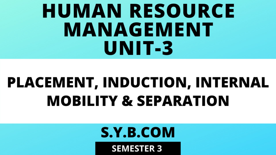 Unit-3 Placement, Induction, Internal Mobility & Separation