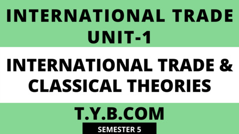 Unit-1 International Trade & Classical Theories