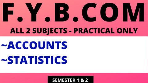 FY BCOM - PRACTICAL SUBJECTS