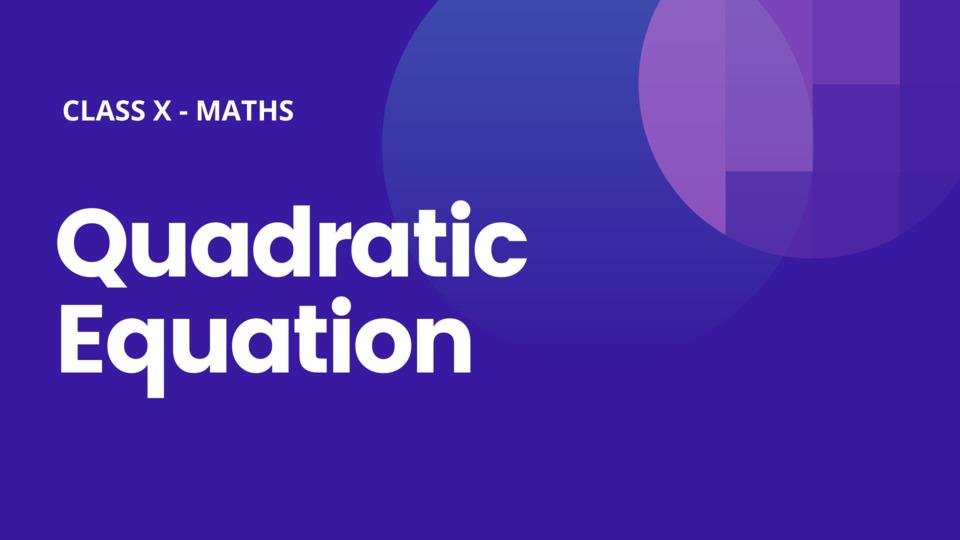 Ch 4 Quadratic Equation
