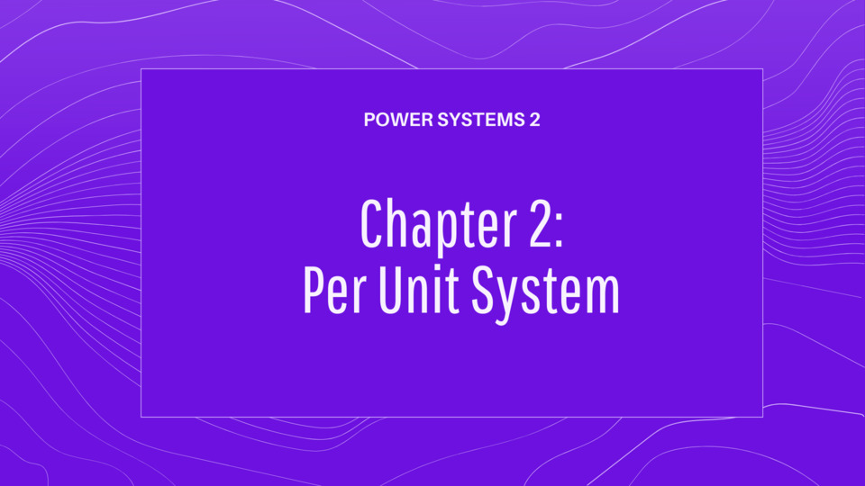 Chapter 2 Per Unit System