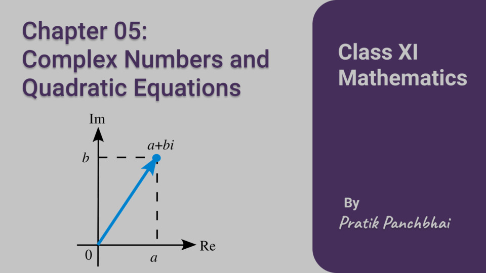 Chapter 05: Complex number and Quadratic equations