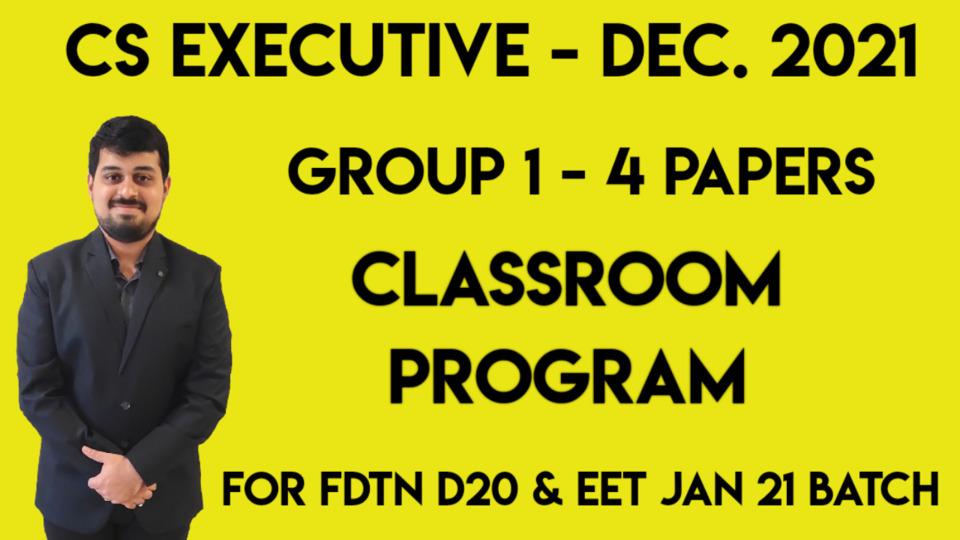 CS Executive - Paper 3 - Setting up of Business Entities and Closure - Classroom Program - Dec. 2021