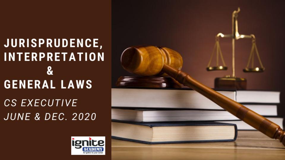 CS Executive - Paper 1 - Jurisprudence, Interpretation and General Laws - December 2020 - Full Subject
