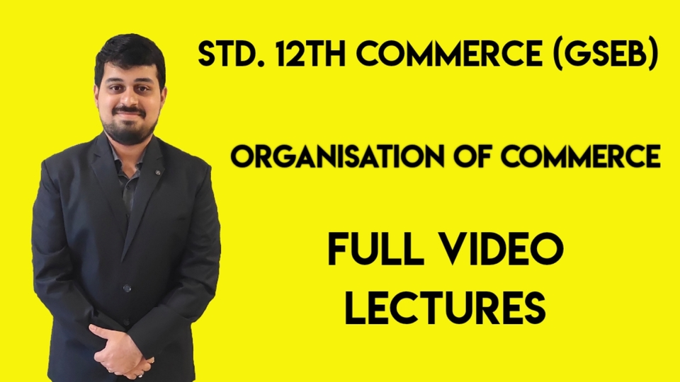Std. 12th Commerce GSEB - Organisation of Commerce and Management - 2021-22