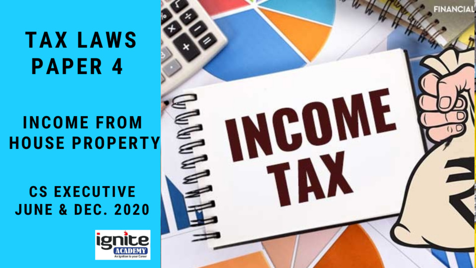 CS Executive - Tax Laws - Income from House Property - June/Dec. 2020