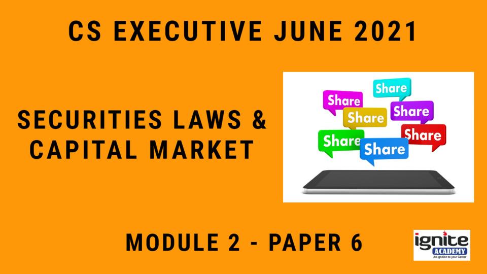 CS Executive - Paper 6 - Securities Law & Capital Market - June 2021