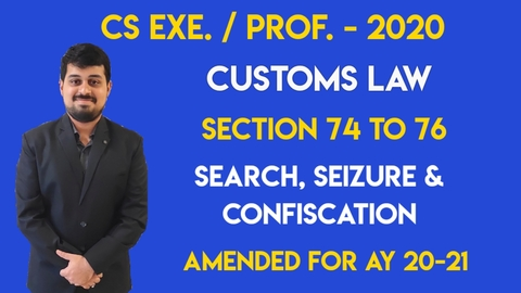 CS Professional - Advance Tax Laws - Customs - Search, Seizure and Confiscation - Dec. 2020