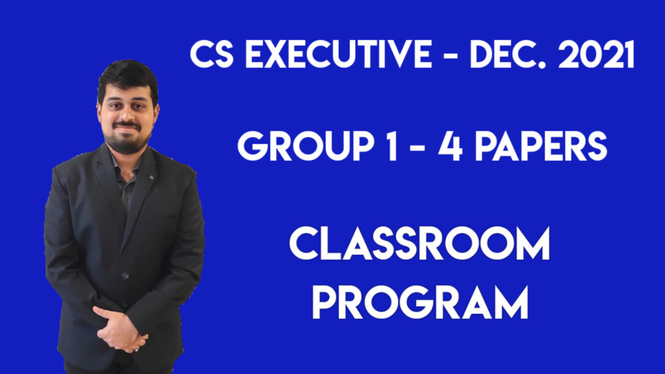 CS Executive - Classroom Program - Group 1 - All 4 Subjects - December 2021