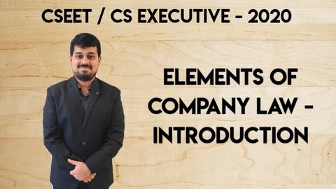 CS Executive - Company Law - Introduction - June/Dec. 2020