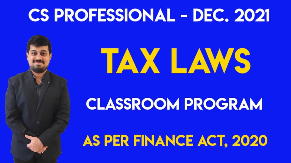 CS Prof. - Classroom Program - Advance Tax Laws - Dec. 2021