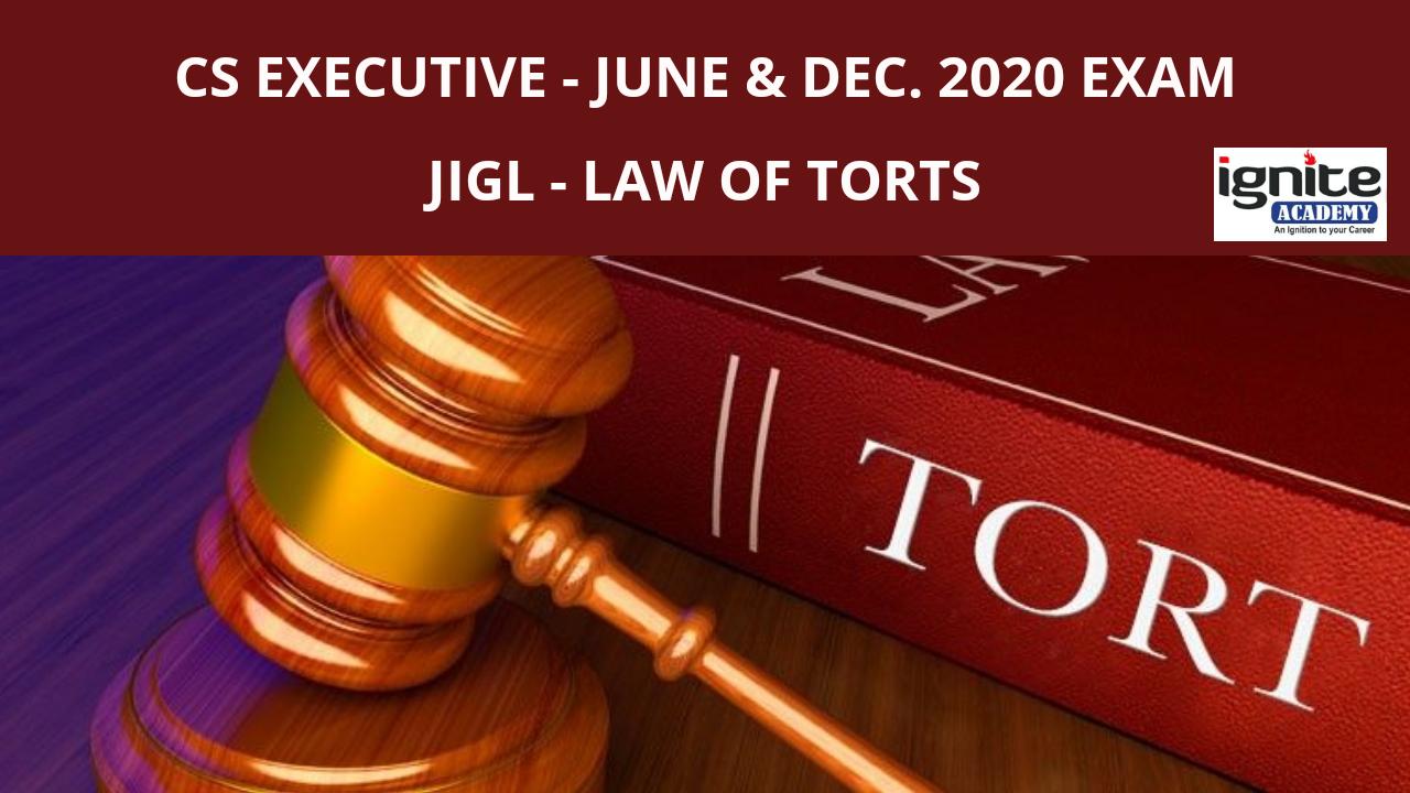 CS Executive - JIGL - Law of Torts - June & Dec. 2020
