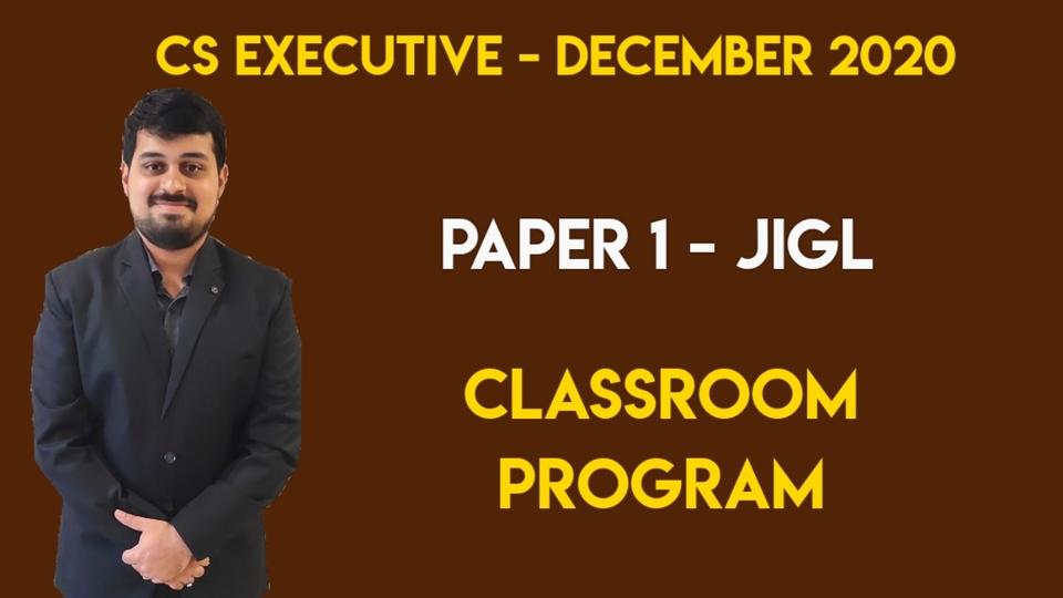 CS Executive - Paper 1 - JIGL - Classroom Program - Dec 2020