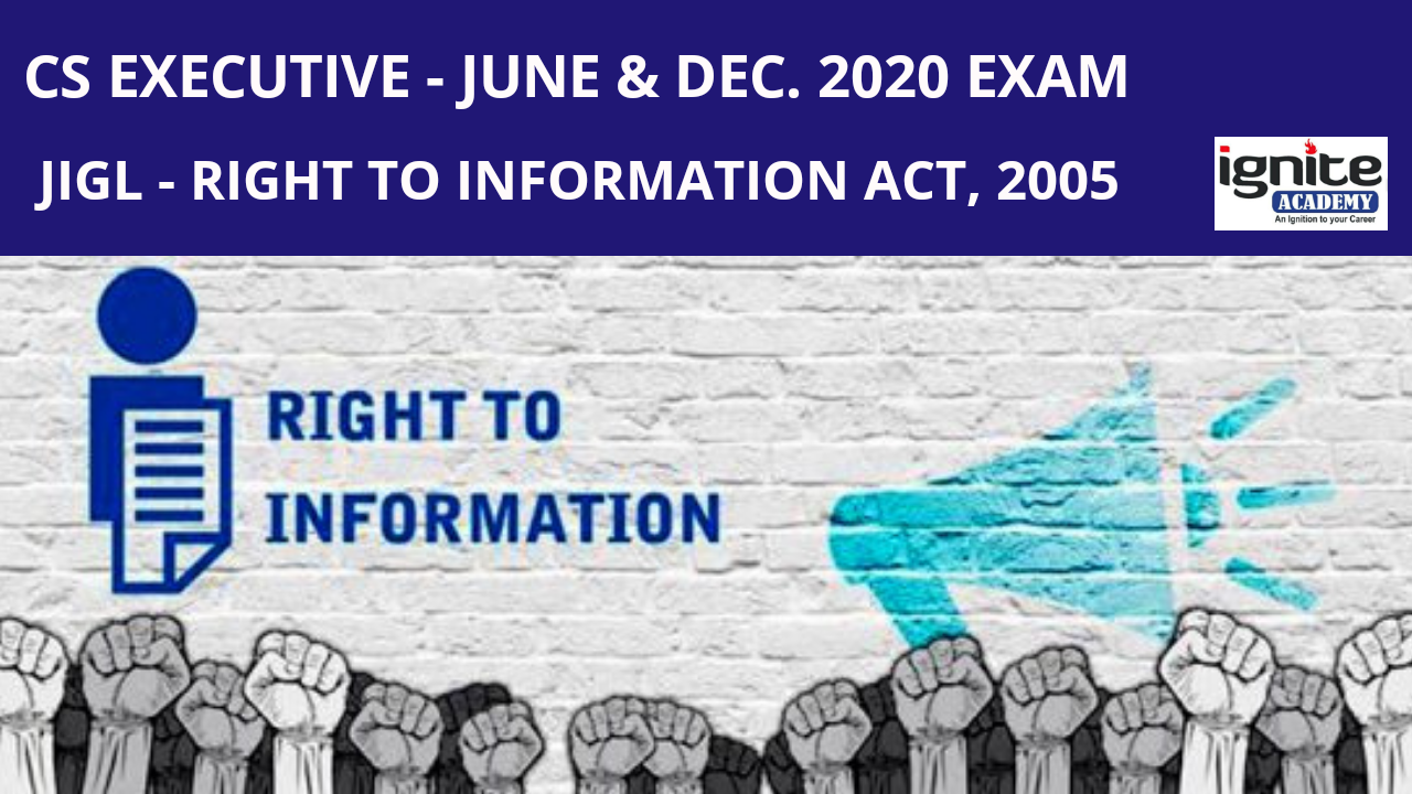 CS Executive - JIGL -  Right to Information Act, 2005 - June and December 2020
