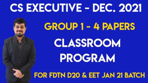 CS Executive - Classroom Program - Group 1 - For CS Foundation D20 & CSEET Jan 2021 Batch Students