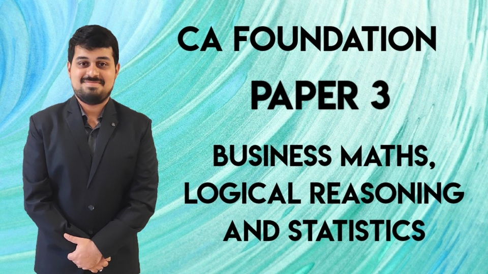 CA Foundation - Paper 3 - Business Maths, Logical Reasoning and Statistics  - Nov. 21 / May 22