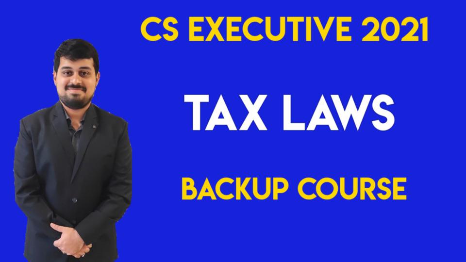 CS Executive - P4 - Tax Laws - 2021 - Backup Program